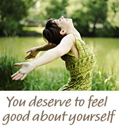 You deserve to feel good about yourself